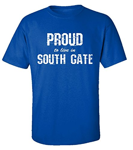 Proud To Live In South Gate City Pride Hometown Gift - Adult Shirt 3xl Royal (South Gate City)