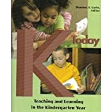 K Today : Teaching and Learning in the Kindergarten Year, , 1928896391