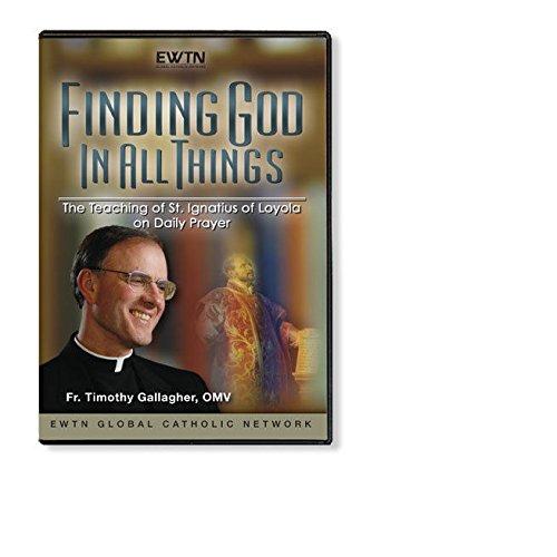 FINDING GOD IN ALL THINGS:W/FR. TIMOTHY M. GALLAGHER EWTN 4-DISC - Fr Disc