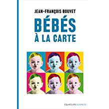 Bébés à la carte (Sciences) (French Edition)