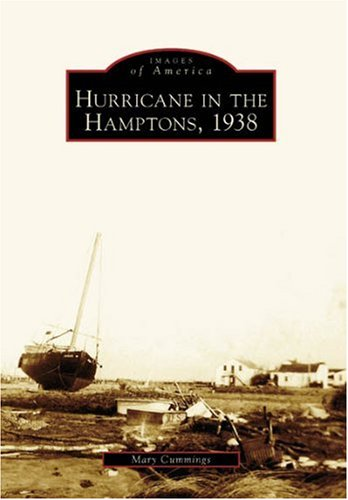 Hurricane in the Hamptons, 1938 (NY)  (Images of America)