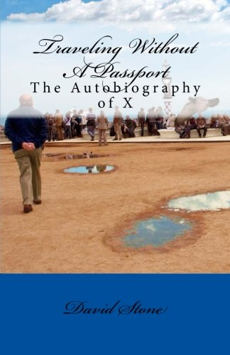 Traveling Without A Passport: The Autobiography of X-Book Two