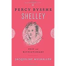 Percy Bysshe Shelley: Poet and Revolutionary (Revolutionary Lives)