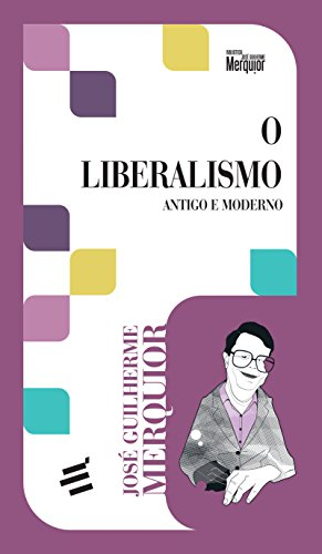 O Liberalismo. Antigo e Moderno