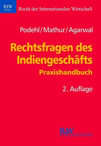Rechtsfragen des Indiengeschäfts (Schriftenreihe Recht der Internationalen Wirtschaft/ RIW-Buch) (German - Riw The