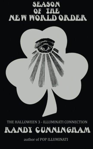 Season of the New World Order: The Halloween 3 / Illuminati Connection ()