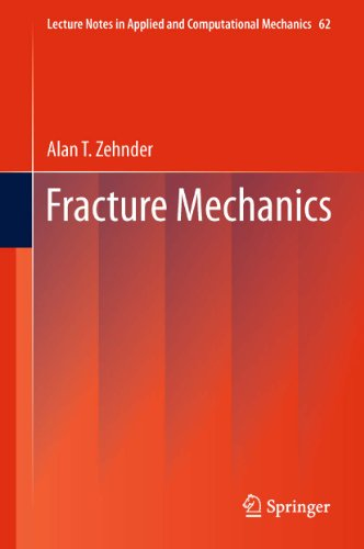Fracture Mechanics (Lecture Notes in Applied and Computational Mechanics Book 62)