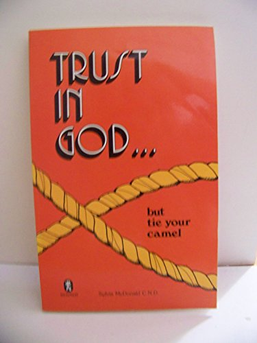 Trust in God....But Tie Your Camel