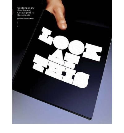 Download Look at This: Contemporary Brochures, Catalogues and Documents (Paperback) - Common pdf