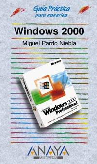 Windows 2000 (Guias practicas para usuarios / Practical Guides for Users) (Spanish Edition) PDF