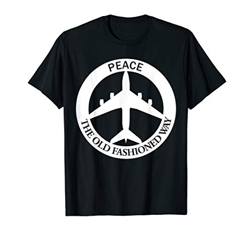 - B-52 Peace - The Old Fashioned Way Tshirt