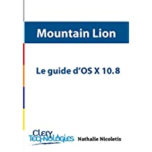 Le guide d'OS X 10.8 Mountain Lion (French Edition)
