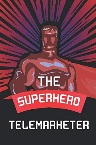 """The Superhero Telemarketer: Notebook, Planner or Journal 