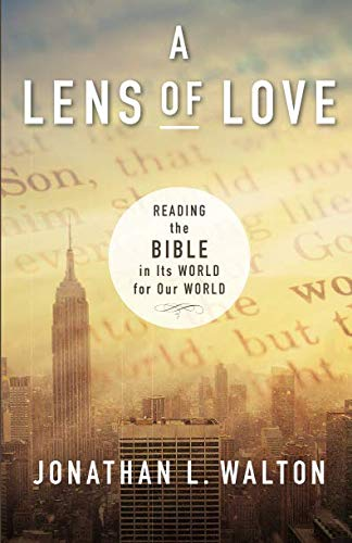 A Lens of Love: Reading the Bible in Its World for Our World]()