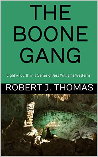 THE BOONE GANG: Eighty-Fourth in a Series of Jess Williams Westerns (A Jess Williams Western Book 84)
