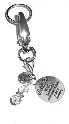 Message Charm Key Chain Ring, Women's Purse or Necklace Charm, Comes in a Gift Box! (Well Behaved Women Rarely Make History)