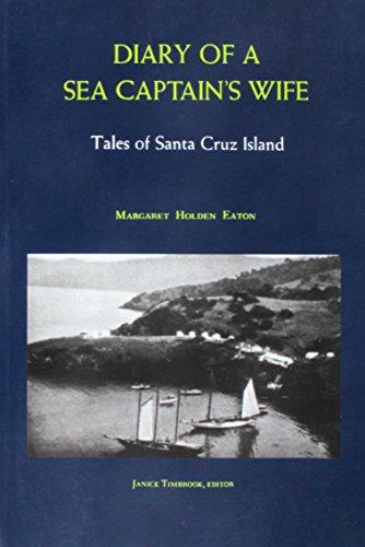 Diary of a Sea Captain's Wife: Tales of Santa Cruz (Captain Santa)