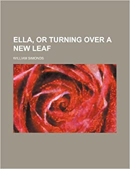 Book Ella, or Turning over a new leaf