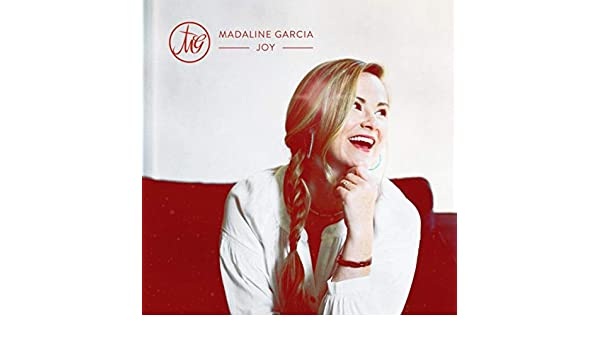 Joy By Madaline Garcia On Amazon Music Amazon Com