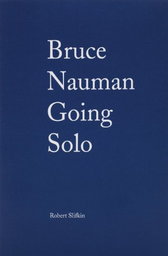 Bruce Nauman: Going Solo (Companion Editions)