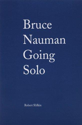 Bruce Nauman: Going Solo (Companion Editions)