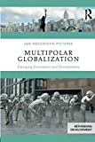 Multipolar Globalization (Rethinking Development)