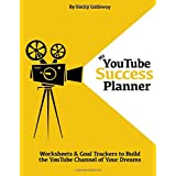 My YouTube Success Planner: Worksheets & Goal Trackers to Build the YouTube Channel of Your Dreams