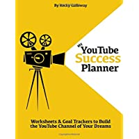 Image for My YouTube Success Planner: Worksheets & Goal Trackers to Build the YouTube Channel of Your Dreams