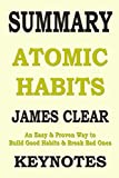img - for SUMMARY: ATOMIC HABITS: An Easy & Proven Way to Build Good Habits & Break Bad Ones (Lesson Learns from JAMES CLEAR' book) book / textbook / text book