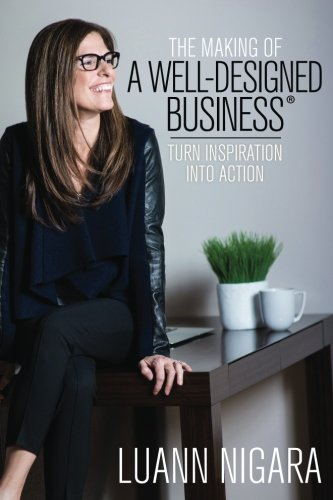 The Making of A Well - Designed Business: Turn Inspiration into Action