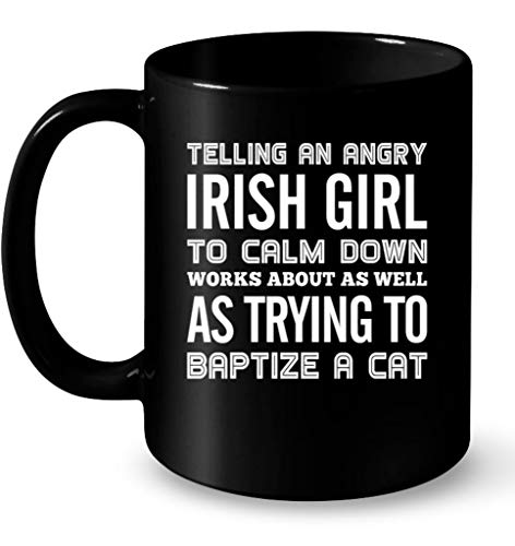 Telling an angry irish girl to calm down coffee/tea ceramic mug office&home gift for birthday, best souvenirs/friend colleague