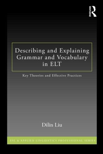 Describing and Explaining Grammar and Vocabulary in ELT (ESL & Applied Linguistics Professional Series)