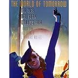 The World of Tomorrow: The 1939 New York World's Fair