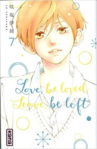 Love, be loved Leave, be left , tome 7