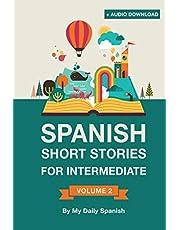 Spanish: Short Stories for Intermediate Level: Improve your Spanish listening comprehension skills with ten Spanish stories for intermediate level