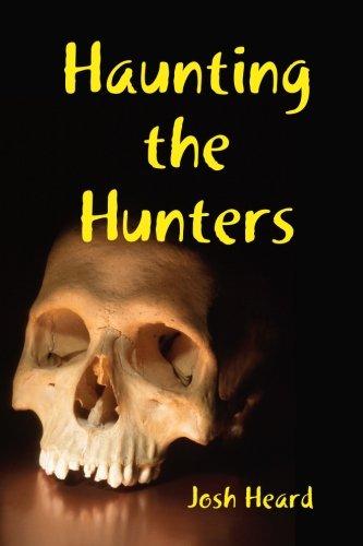 Haunting the Hunters