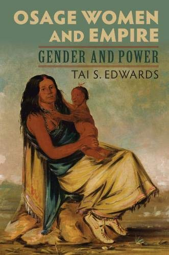 Osage Women and Empire: Gender and ()