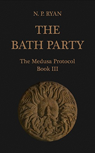 The Bath Party: The Medusa Protocol Book III