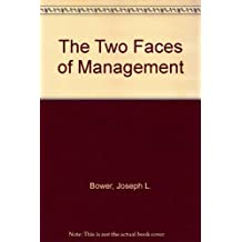 Two Faces of Management: An American Approach to Leadership in Business and Politics