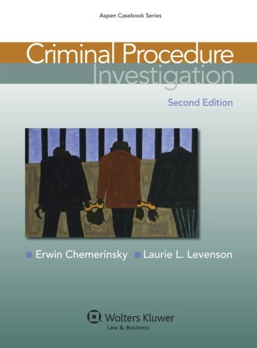 Criminal Procedure: Investigation, Second Edition (Aspen Casebook) [Erwin Chemerinsky] (Tapa Blanda)