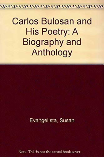 Carlos Bulosan and His Poetry: A Biography and Anthology