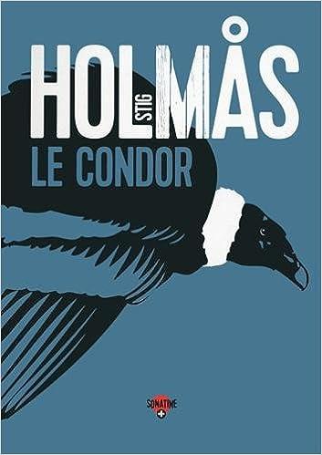 LE CONDOR de Stig HOLMAS 2016