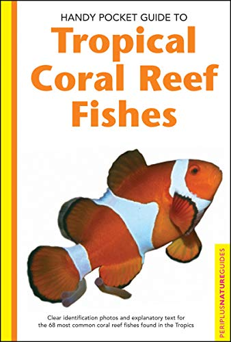 Handy Pocket Guide to Tropical Coral Reef Fishes (Handy Pocket Guides) Coral Sea Reef Guide