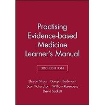Practising Evidence-based Medicine Learner's Manual (Evidence-Based Medicine Workbooks) by Sharon Straus (1998-07-09)