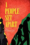 Amazon.com: A People Set Apart eBook : Anosike,Oliver: Books