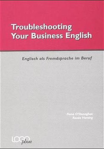 Troubleshooting your Business English: Englisch als Fremdsprache im Beruf - Ein Fachbuch zum Selbststudium mit Cassette