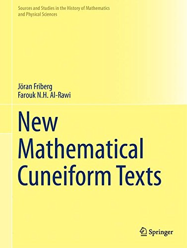 New Mathematical Cuneiform Texts (Sources and Studies in the History of Mathematics and Physical Sciences)