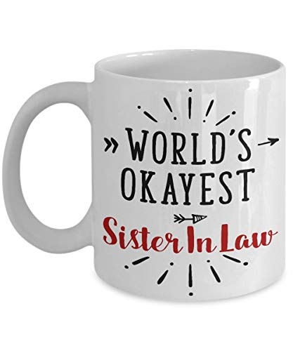 (ZENMUGS - World's Okayest Sister In Law Mug - 11 Oz Ceramic Coffee Mug Tea Cup - Best Funny And Inspirational Gift)