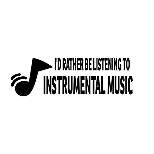 I'D RATHER BE LISTENING TO INSTRUMENTAL MUSIC Music Musician Decal Sticker