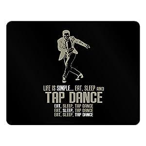 Teeburon Life is simple eat, sleep and Tap Dance Plastic Acrylic